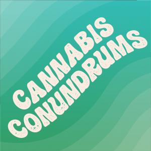 Cannabis Conundrums