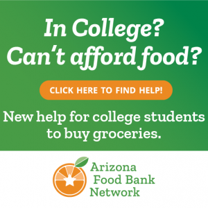 In college? Can't afford food? Click here to find help. New help for college students to buy groceries. Arizona food bank network.