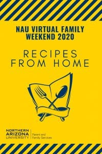 NAU VIRTUAL FAMILY WEEKEND 2020: Recipes from Home